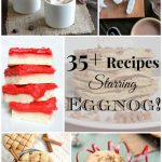 35+ Recipes Starring Eggnog!