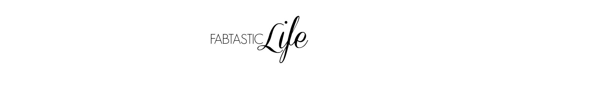 Fabtastic Life